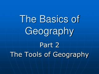 The Basics of Geography