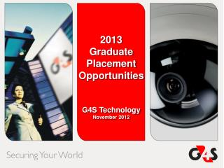 2013 Graduate Placement Opportunities G4S Technology November  2012