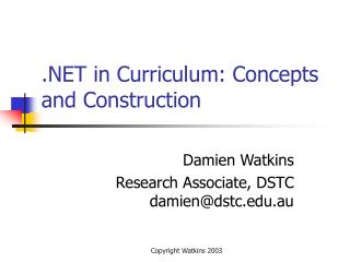 .NET in Curriculum: Concepts and Construction
