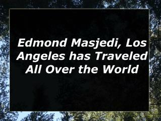 Edmond Masjedi Los Angeles