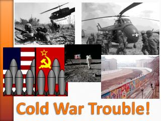 Cold War Trouble!