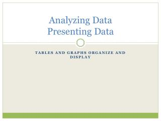 Analyzing Data Presenting Data