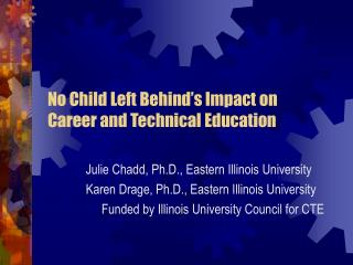 No Child Left Behind s Impact on  Career and Technical Education