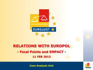 Relations with Europol - Focal Points and EMPACT - 11 FEB 2013