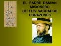 EL  PADRE  DAMI N MISIONERO DE  LOS  SAGRADOS  CORAZONES
