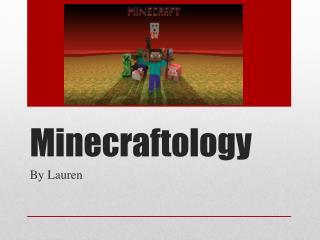 Minecraftology
