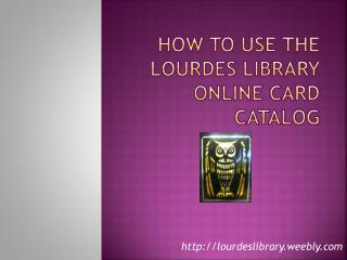 How to use the  lourdes  library online card catalog