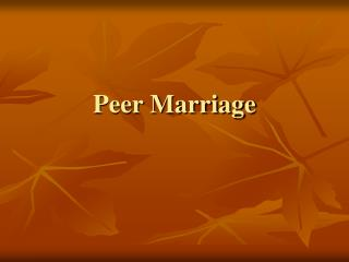 Peer Marriage