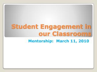 Student Engagement in our Classrooms
