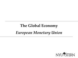 The Global Economy European Monetary Union