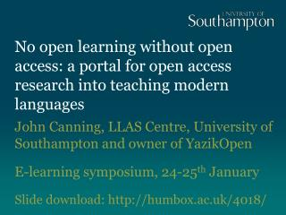John Canning, LLAS Centre, University of Southampton and owner of  YazikOpen