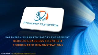 Partnerships & Participatory  Engagement: Reducing Barriers to Entry & Coordinated Demonstrations