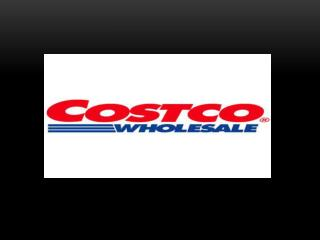 Costco Wholesale Corporation  is a membership-only  warehouse club  that