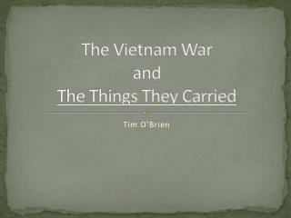 The Vietnam War and The Things They Carried