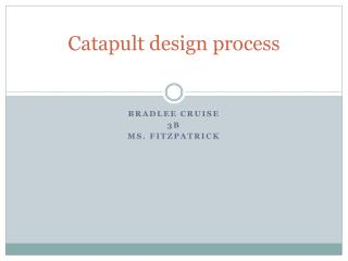 Catapult design process