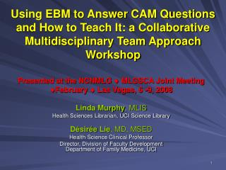 Using EBM to Answer CAM Questions and How to Teach It: a Collaborative Multidisciplinary Team Approach Workshop