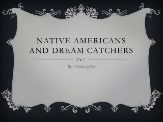 Native Americans and dream catchers