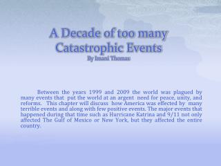 A Decade of too many Catastrophic Events By Imani Thomas