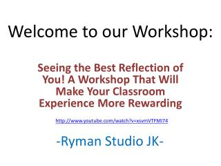 Welcome to our Workshop: