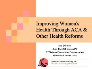 Improving Women's Health Through ACA &  Other Health Reforms