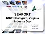 SEAPORT NSWC Dahlgren, Virginia Industry Day