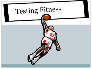 Testing Fitness