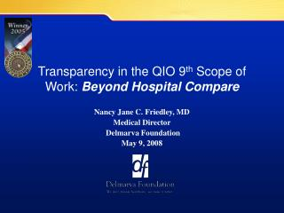 Transparency in the QIO 9 th  Scope of Work:  Beyond Hospital Compare