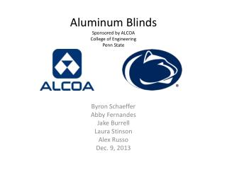 Aluminum Blinds Sponsored by ALCOA College of Engineering  Penn State