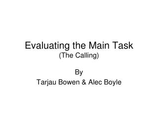 Evaluating the Main Task (The Calling)