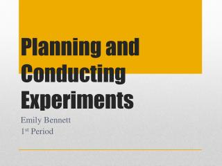 Planning and Conducting Experiments