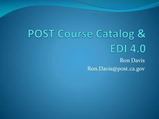 POST Course Catalog & EDI 4.0