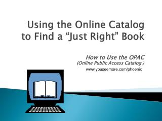 "Using the Online Catalog to Find a ""Just Right"" Book"