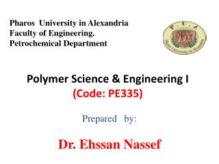 Polymer Science & Engineering I (Code: PE335)