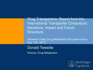 Drug Transporters: Report from the International Transporter Consortium; Decisions, Impact and Future Directions