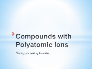 Compounds with Polyatomic Ions
