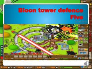 Bloon tower defence Five