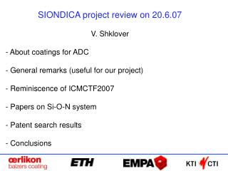 SIONDICA project review on 20.6.07  V. Shklover   About coatings for ADC    General remarks useful for our project    Re