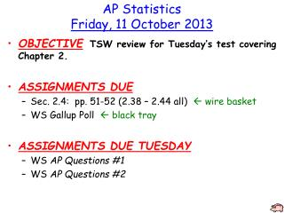 AP  Statistics Friday ,  11 October 2013