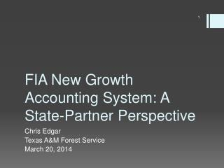 FIA New Growth Accounting System: A State-Partner Perspective
