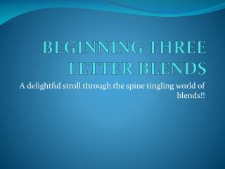 BEGINNING THREE LETTER BLENDS