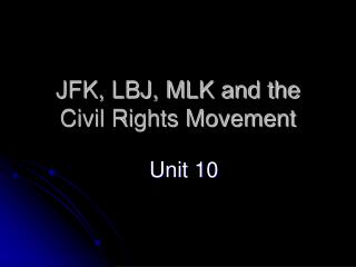 JFK, LBJ, MLK and the Civil Rights Movement
