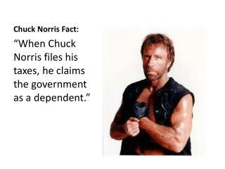Chuck Norris Fact: