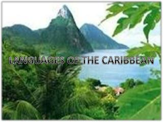 LANGUAGES OF THE CARIBBEAN