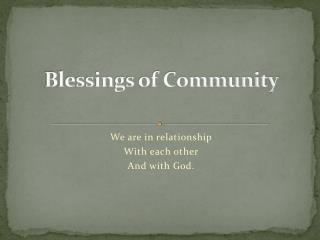Blessings of Community