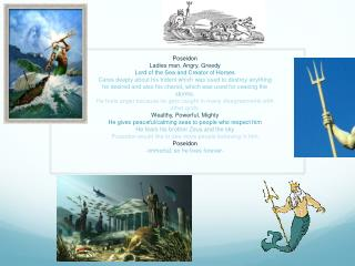 Poseidon Ladies man, Angry, Greedy Lord of the Sea and Creator of Horses
