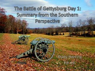 The Battle of Gettysburg Day 1: Summary from the Southern Perspective