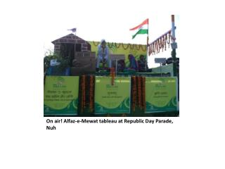 On air!  Alfaz -e- Mewat  tableau at Republic Day Parade,  Nuh