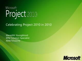Celebrating Project 2010 in 2010