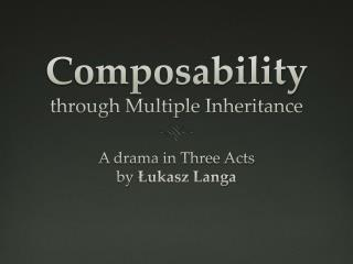 Composability through Multiple Inheritance