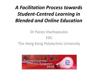 A Facilitation Process towards Student-Centred Learning in Blended and Online Education